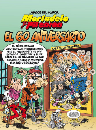 Mortadelo y Filemón. El 60 aniversario / Mortadelo and Filemón. 60th Anniversary
