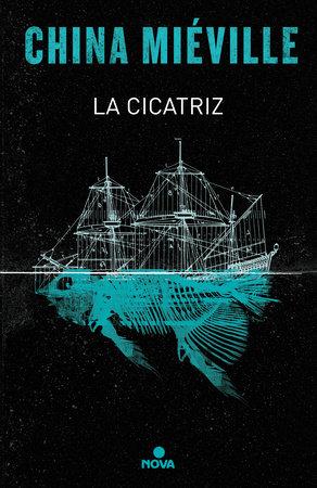 La cicatriz/ The Scar by China Miéville