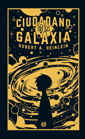 Ciudadano de la galaxia/ Citizen of the Galaxy by Robert A. Heinlein