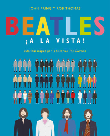 Beatles ¡a la vista!: Una deslumbrante colección pictórica de la carrera del grupo musical más influyente del siglo XX / Visualizing The Beatles