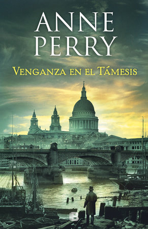 Venganza en el Támesis / Revenge in a Cold River by Anne Perry
