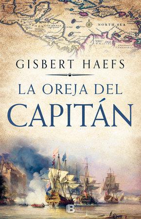 La oreja del capitán / The Captain's Ear by Gisbert Haefs