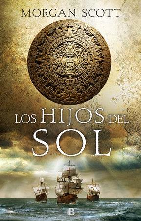 Los hijos del sol / The Children of the Sun by Morgan Scott