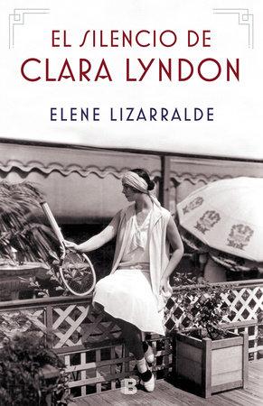 El silencio de Clara Lyndon / Clara Lyndon s Silence by Elene Lizarralde
