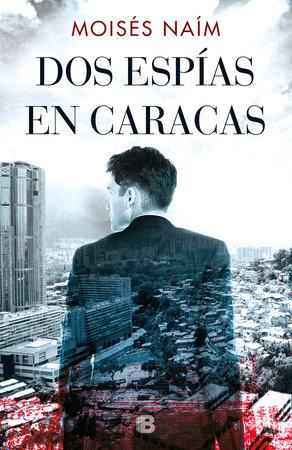 Dos espías en Caracas / Two Spies in Caracas