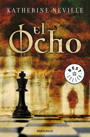 El ocho / The Eight by Katherine Neville