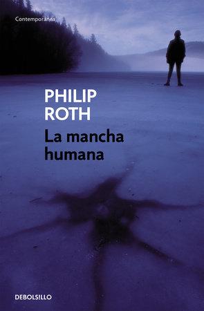 La mancha humana / The Human Stain by Philip Roth