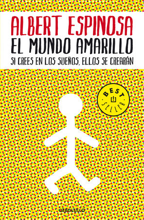 El mundo amarillo: Como luchar para sobrevivir me enseñó a vivir / The Yellow World: How Fighting for My Life Taught Me How to Live by Albert Espinosa