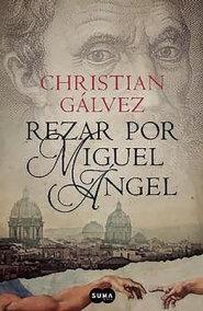 Rezar por Miguel Ángel / Pray for Michelangelo