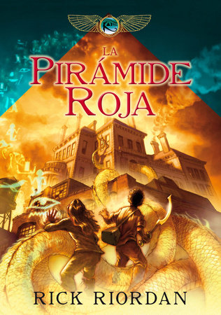 La pirámide roja /The Kane Chronicles, Book One: The Red Pyramid by Rick Riordan