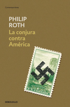 La conjura contra América / The Plot Against America by Philip Roth