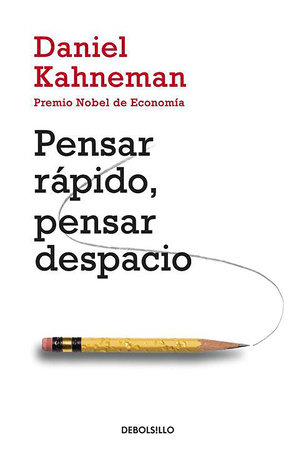 Pensar rápido, pensar despacio / Thinking, Fast and Slow by Daniel Kahneman