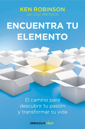 Encuentra tu elemento: El camino para descubrir to pasión y transformar tu vida / Finding Your Element