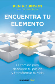 Encuentra tu elemento:El camino para discubrir to pasión y transformar tu vida / Finding Your Element