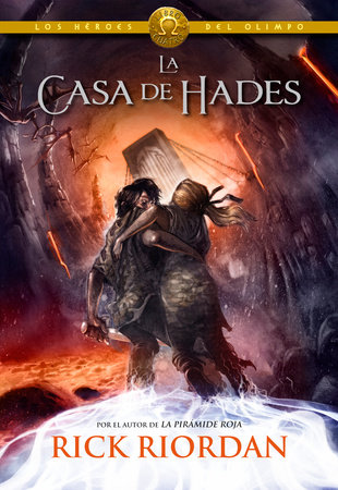 Los Héroes del Olimpo, Libro 4: La casa de Hades / The Heroes of Olympus, Book Four: The House of Hades by Rick Riordan
