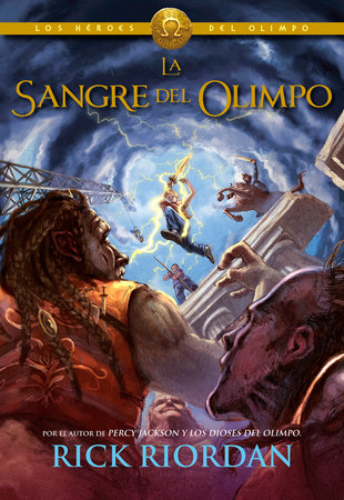 La sangre del Olimpo / The Blood of Olympus by Rick Riordan