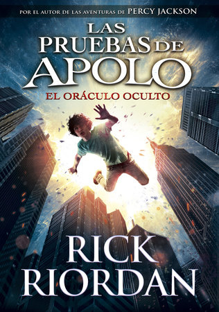 Las pruebas de Apolo, Libro 1: El oráculo oculto / The Trials of Apollo, Book One: The Hidden Oracle by Rick Riordan