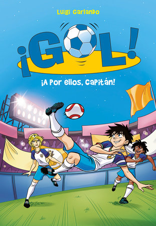 ¡A por ellos, capitán!/ Go Get Them, Captain! by Luigi Garlando