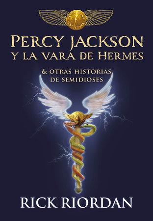 Percy Jackson y la vara de Hermes… y otras historias de semidioses / The Demigod Diaries