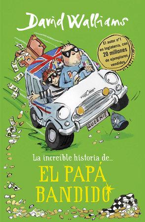 La increíble historia de... el papá bandido / Bad Dad