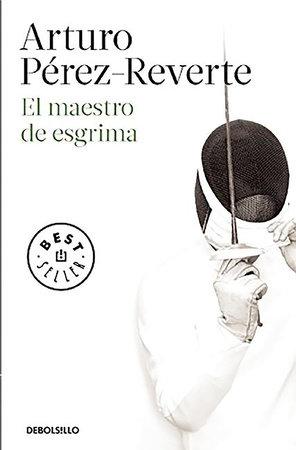 El maestro de esgrima / The Fencing Master by Arturo Pérez-Reverte