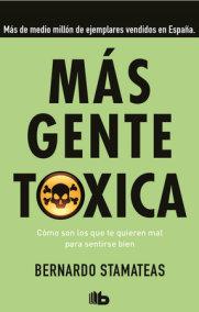 Más gente tóxica  /  More Toxic People