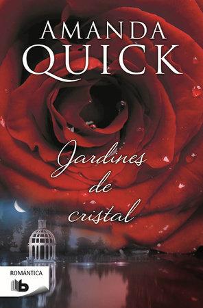 Jardines de cristal / Crystal Gardens by Amanda Quick