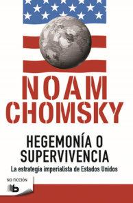 Hegemonía o supervivencia: La estrategia imperialista de estados unidos / Hegemony or Survival