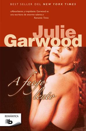 A fuego lento / Slow Burn by Julie Garwood