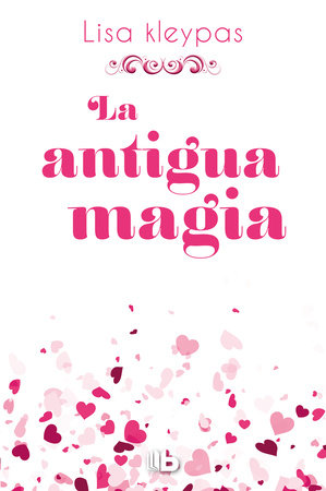 La antigua magia /Again the Magic