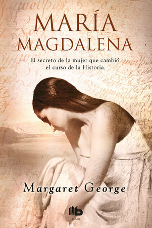 María Magdalena / Mary Magdalene by Margaret George