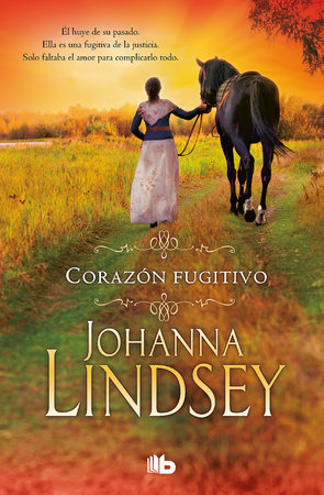 Corazón fugitivo / Wildfire In His Arms by Johanna Lindsey