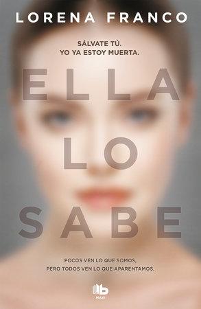 Ella lo sabe / She Knows It by Lorena Franco