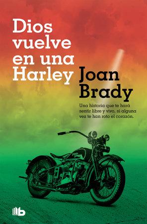 Dios vuelve en una Harley / God on a Harley by Joan Brady