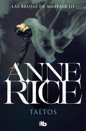 Taltos (Spanish Edition) by Anne Rice