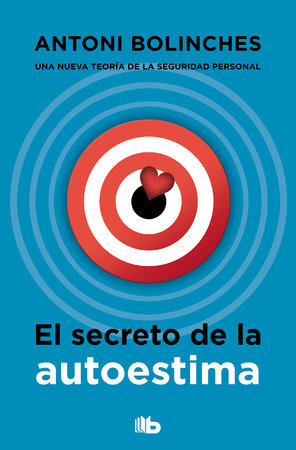 El secreto de la autoestima / The Secret to Self-Esteem