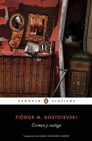 Crimen y castigo / Crime and Punishment by Fiodor M. Dostoievski