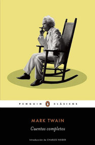 Cuentos completos de Mark Twain / The Complete Short Stories of Mark Twain