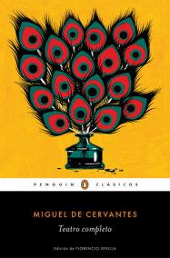 Miguel de Cervantes. Teatro completo / Miguel de Cervantes. Complete Theater