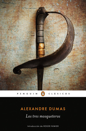 Los tres mosqueteros / The Three Musketeers by Alexandre Dumas