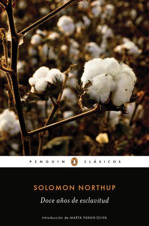 Doce años de esclavitud / Twelve Years a Slave by Solomon Northup