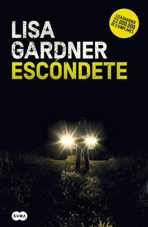 Escóndete / Hide by Lisa Gardner