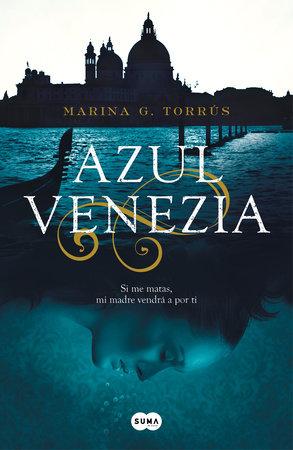 Azul Venezia / Venice Blue by Marina G. Torrús