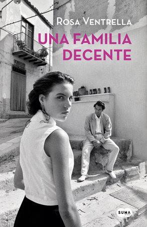 Una familia decente / A Well-Mannered Family by Rosa Ventrella