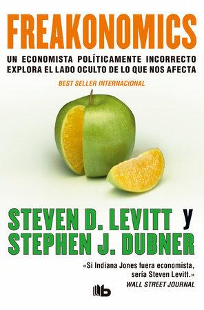 Freakonomics (Spanish Edition) by Steven D. Levitt and Stephen J. Dubner