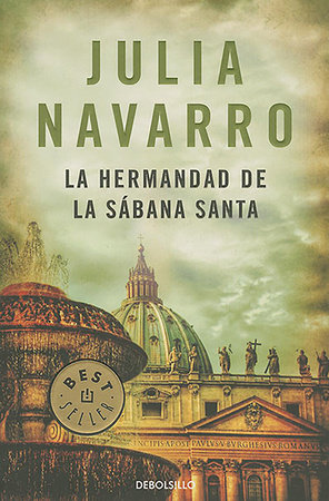 La hermandad de la sabana santa / The Brotherhood of the Holy Shroud by Julia Navarro