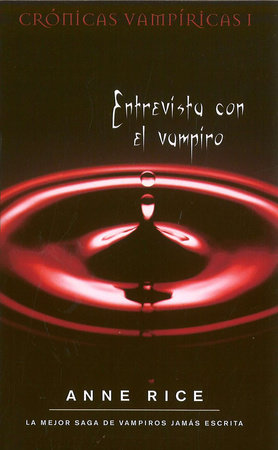 Entrevista con el vampiro / Interview with the Vampire by Anne Rice