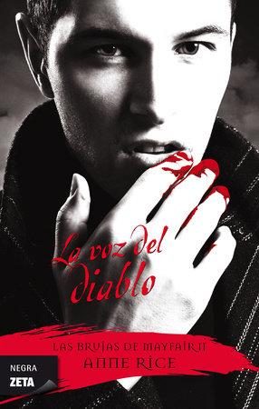 La voz del diablo / Lasher by Anne Rice