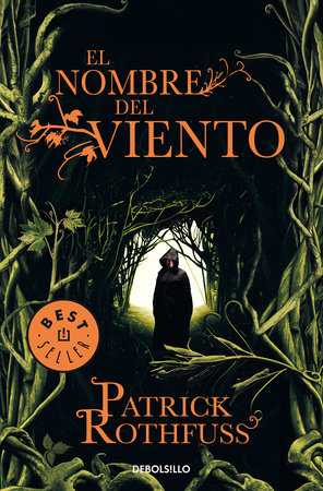 El nombre del viento / The Name of the Wind by Patrick Rothfuss
