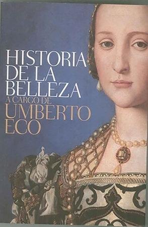 Historia de la belleza / History of Beauty by Umberto Eco